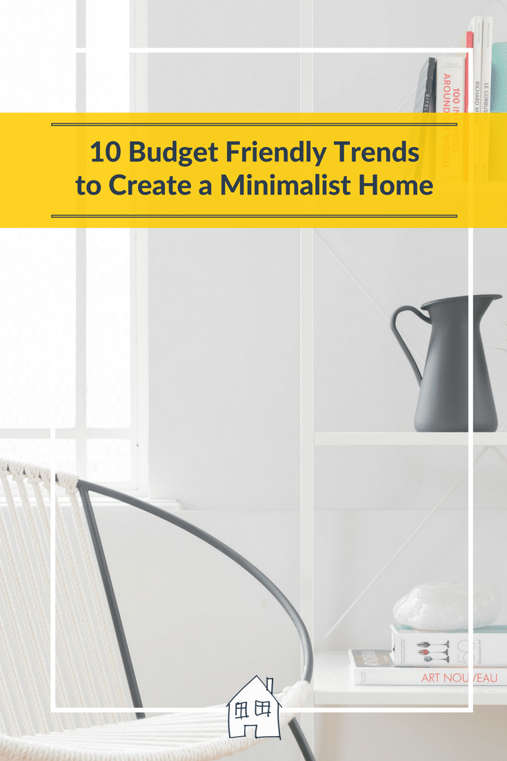 10 budget friendly trends to create a minimalist home for Creating a minimalist home
